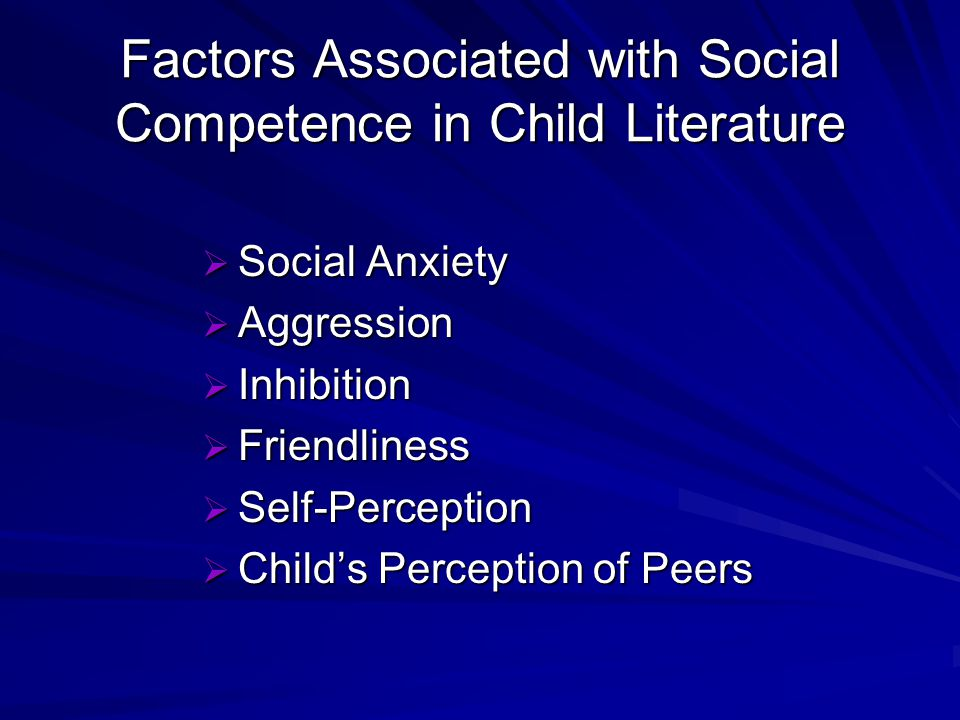 Variability of Child Characteristics Temperament Temperament Social Skills Social Skills Self-Perception Self-Perception
