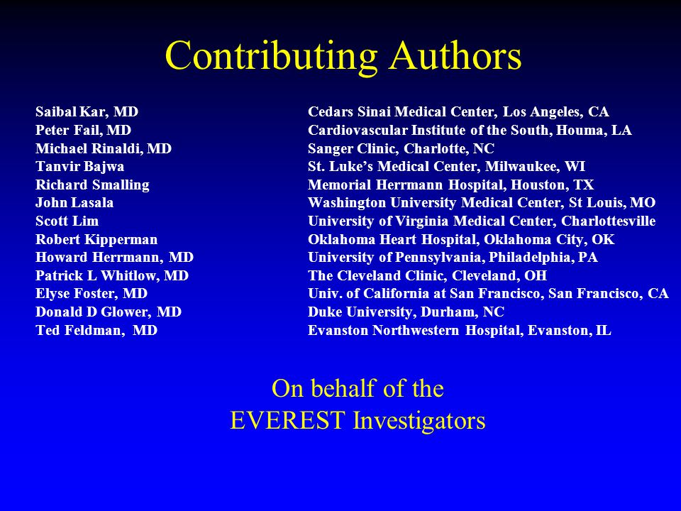 Contributing Authors Saibal Kar, MDCedars Sinai Medical Center, Los Angeles, CA Peter Fail, MDCardiovascular Institute of the South, Houma, LA Michael