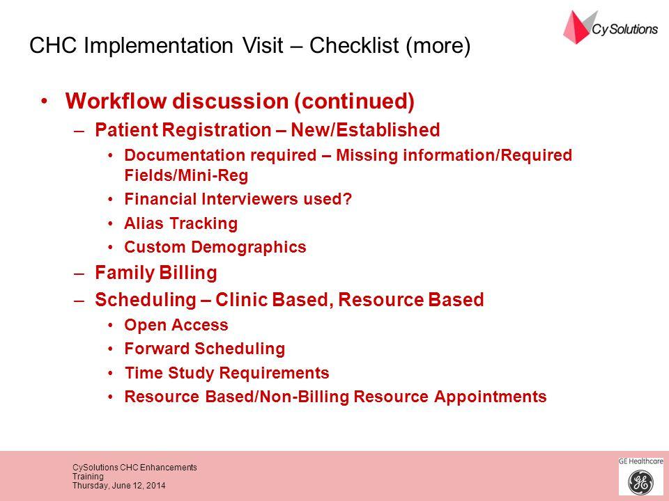 CySolutions CHC Enhancements Training Thursday, June 12, 2014 Workflow discussion (continued) –Patient Registration – New/Established Documentation re