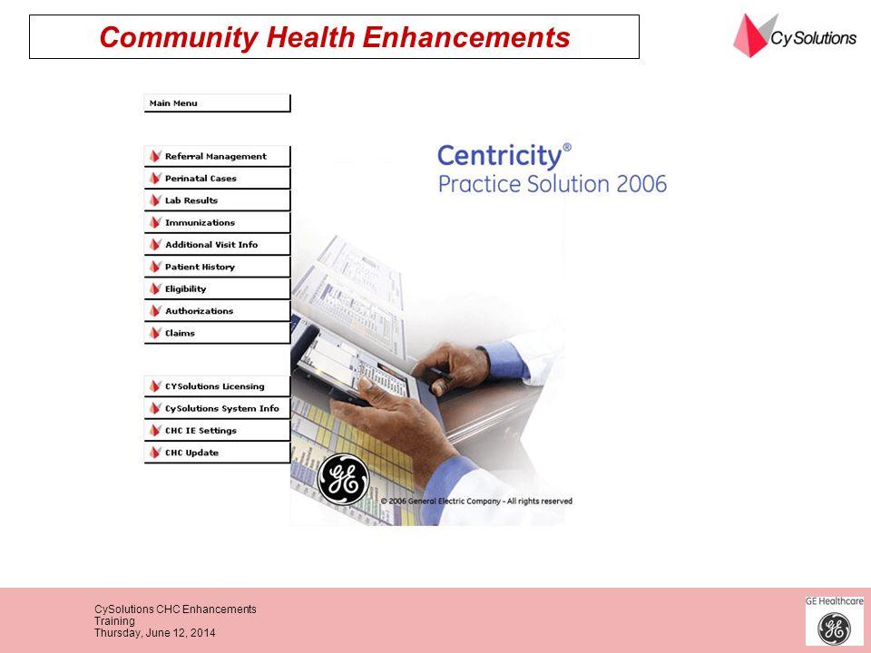 CySolutions CHC Enhancements Training Thursday, June 12, 2014 Community Health Enhancements