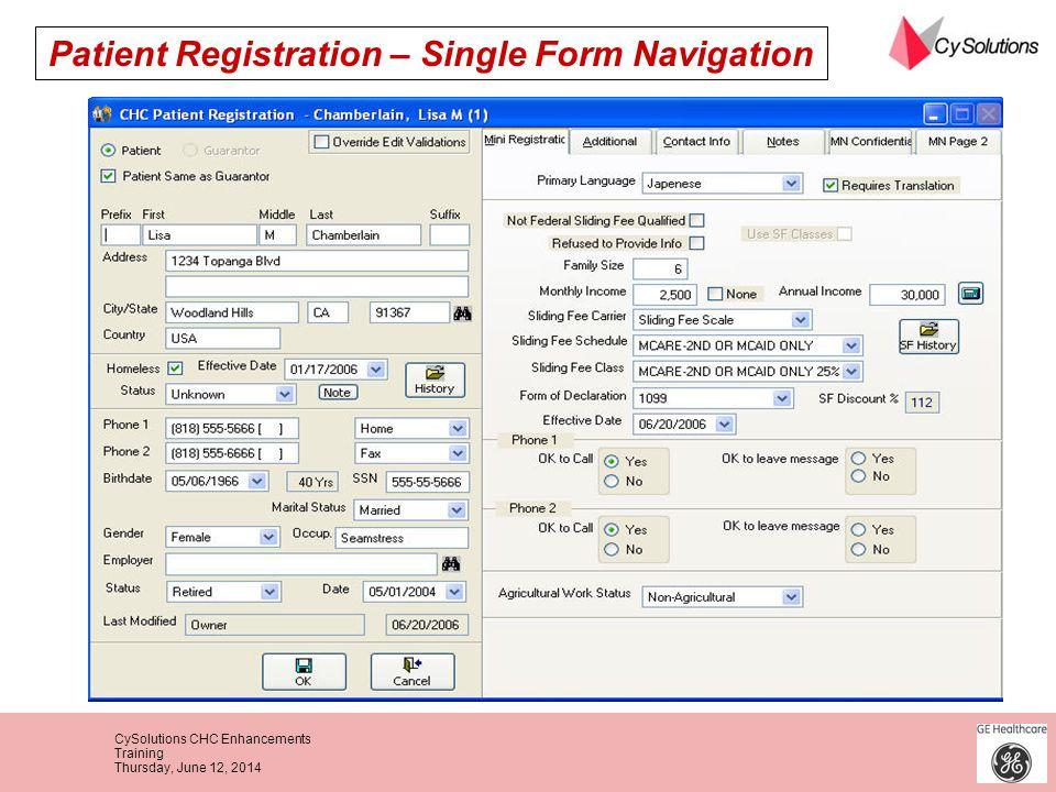 CySolutions CHC Enhancements Training Thursday, June 12, 2014 Patient Registration – Single Form Navigation
