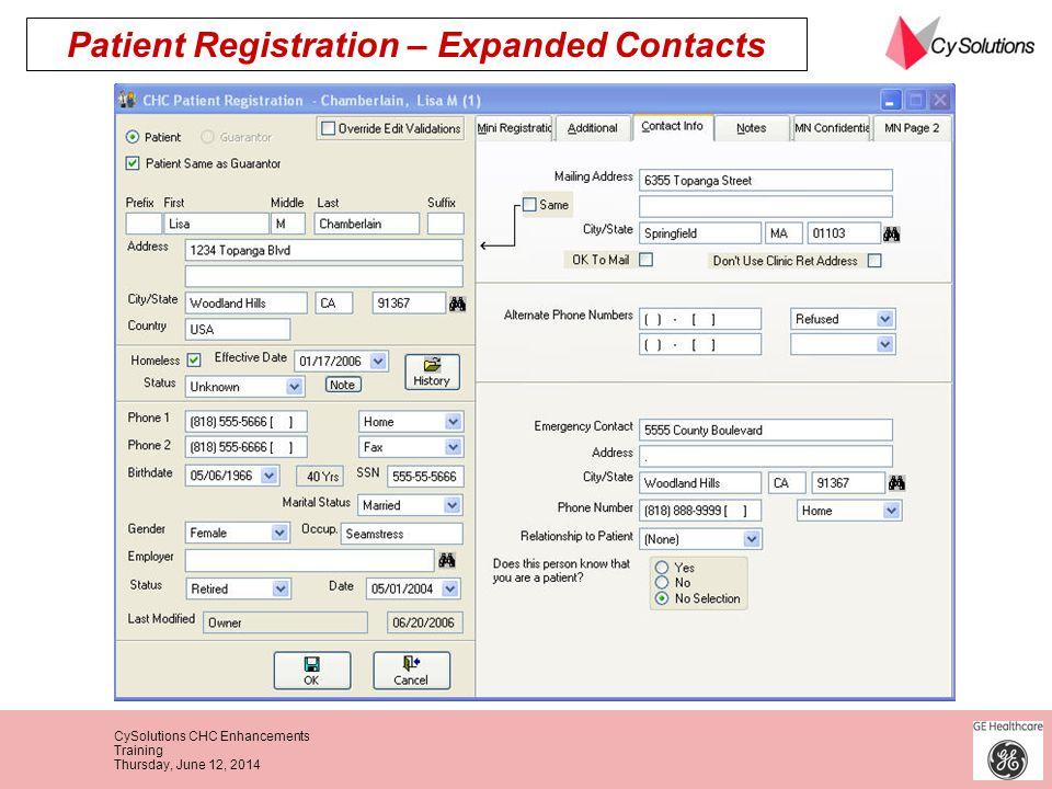 CySolutions CHC Enhancements Training Thursday, June 12, 2014 Patient Registration – Expanded Contacts