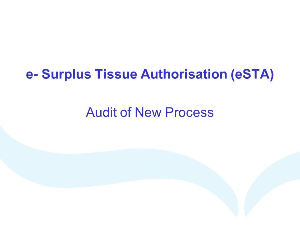 e- Surplus Tissue Authorisation (eSTA) Audit of New Process