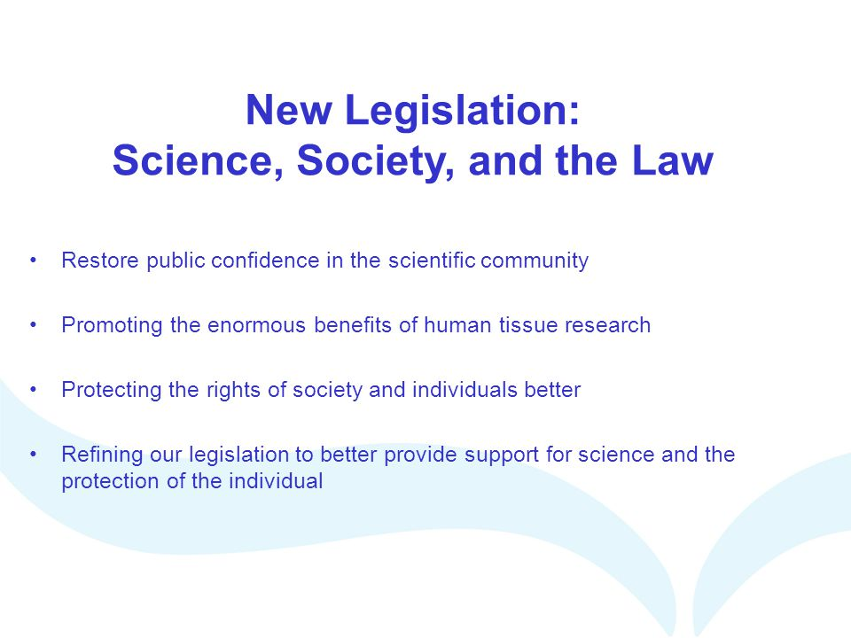 Human Tissue Act (2004) Consent Human Tissue Authority Regulation & Licensing of approved purposes 9 Codes of Practice
