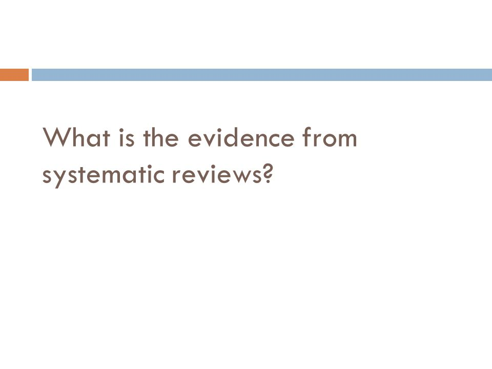 What is the evidence from systematic reviews?