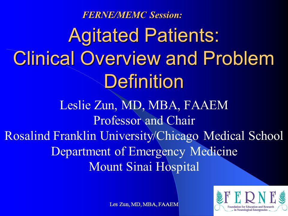 Les Zun, MD, MBA, FAAEM Disclosures Alexza Pharmaceuticals Sanofi-Aventis FERNE/MEMC Session: