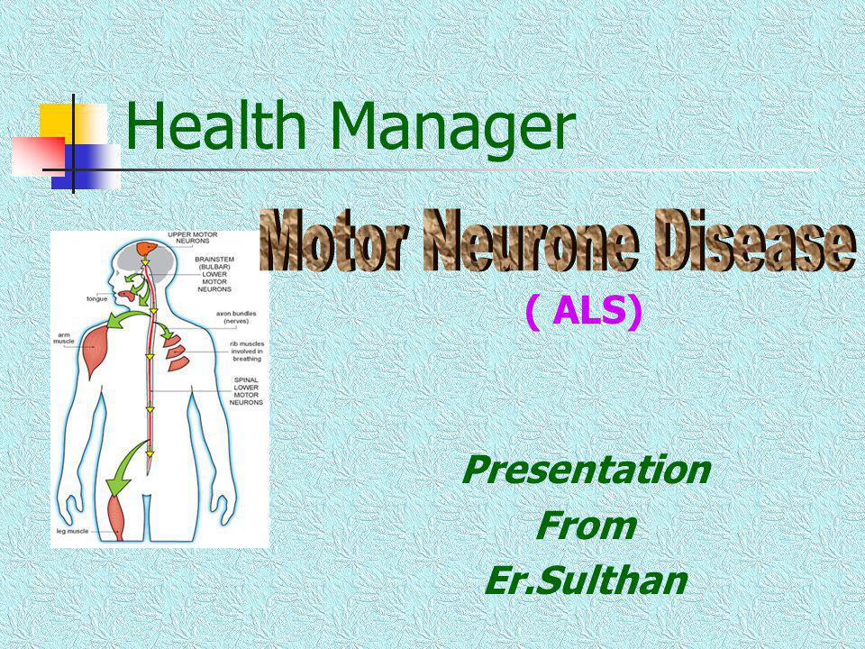 Health Manager ( ALS) Presentation From Er.Sulthan