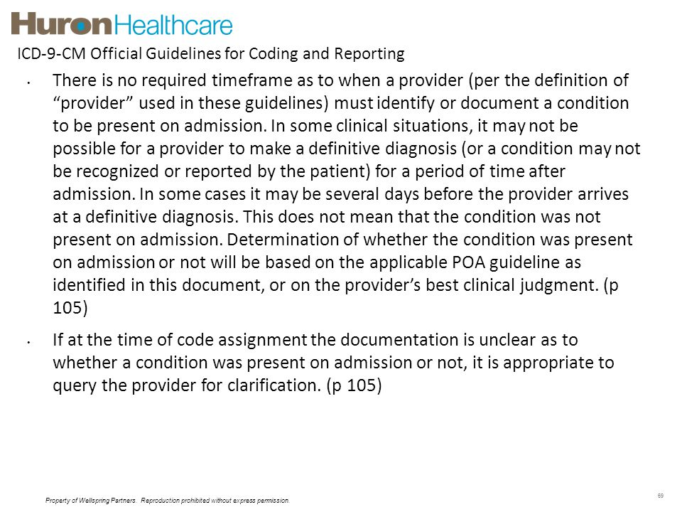 69 There is no required timeframe as to when a provider (per the definition of provider used in these guidelines) must identify or document a conditio