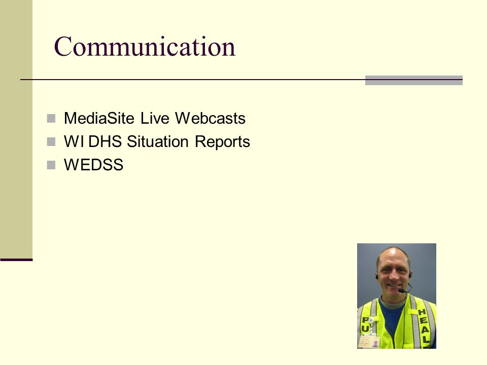 Communication MediaSite Live Webcasts WI DHS Situation Reports WEDSS