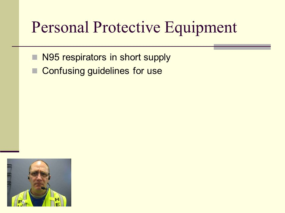 Personal Protective Equipment N95 respirators in short supply Confusing guidelines for use