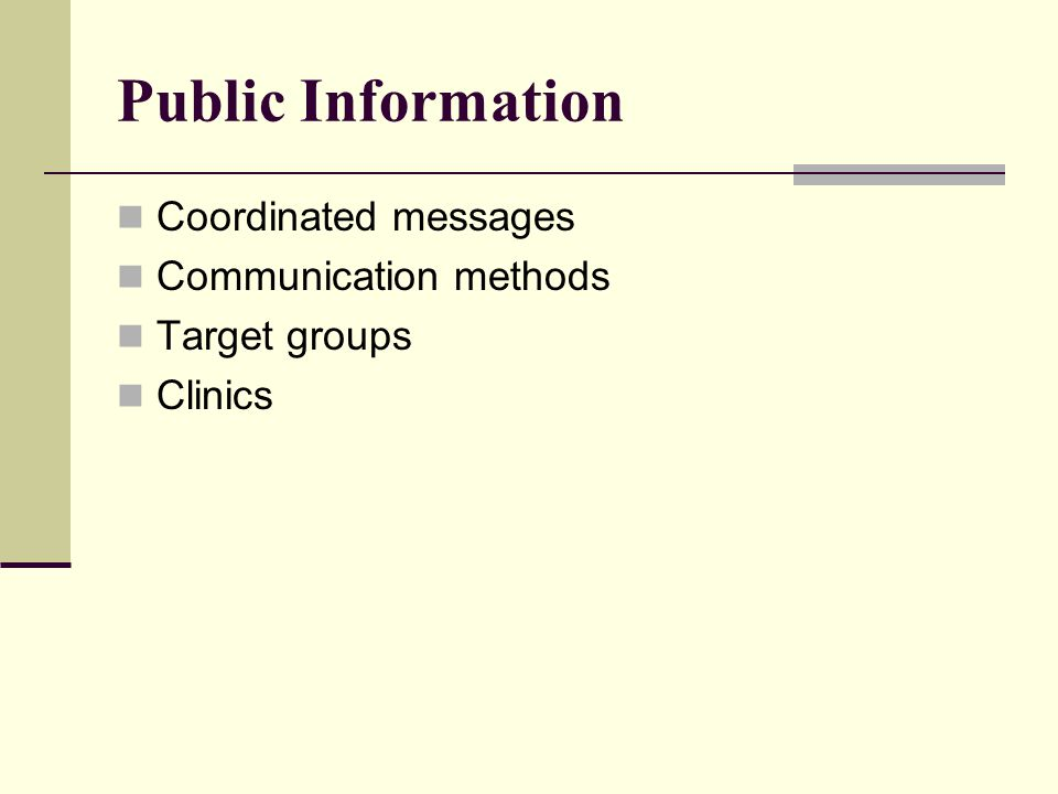 Public Information Coordinated messages Communication methods Target groups Clinics