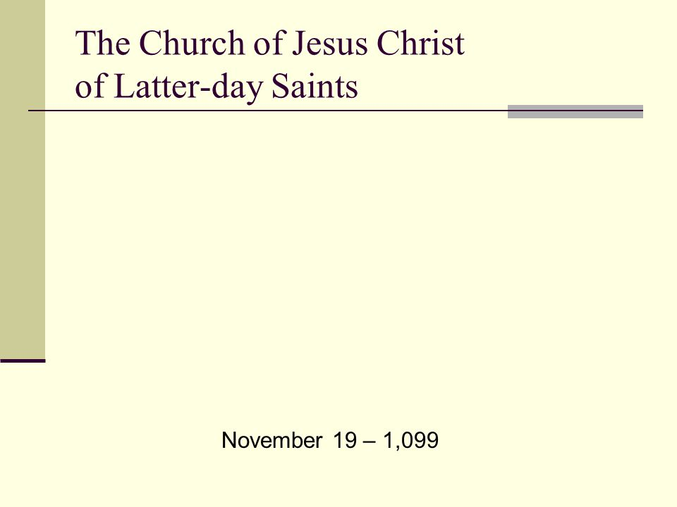 The Church of Jesus Christ of Latter-day Saints November 19 – 1,099