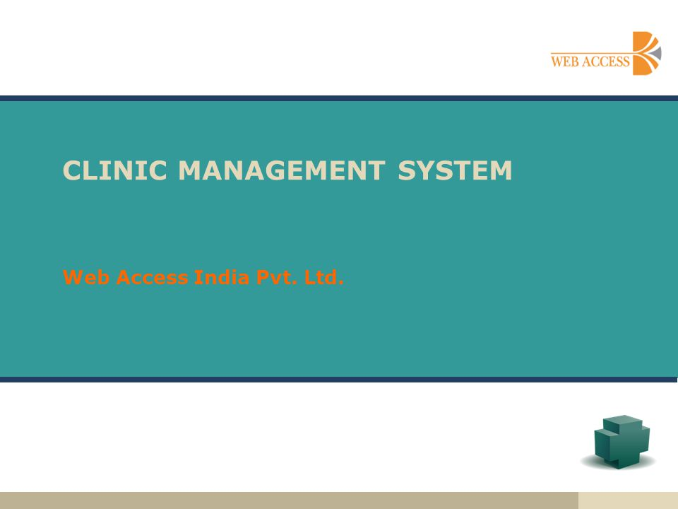 CLINIC MANAGEMENT SYSTEM Web Access India Pvt. Ltd.