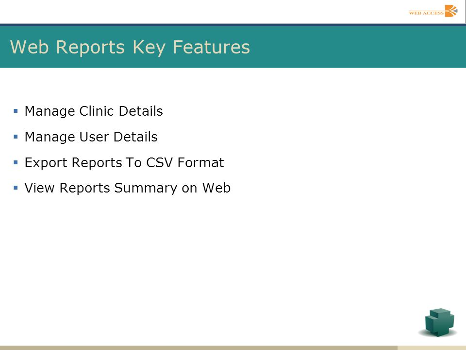 Manage Clinic Details Manage User Details Export Reports To CSV Format View Reports Summary on Web