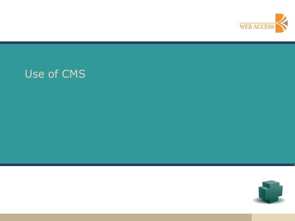 Use of CMS