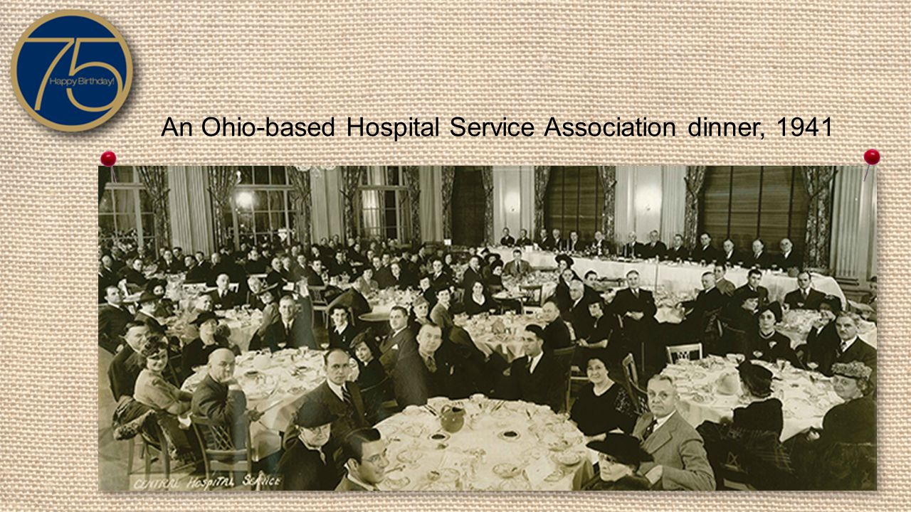 An Ohio-based Hospital Service Association dinner, 1941