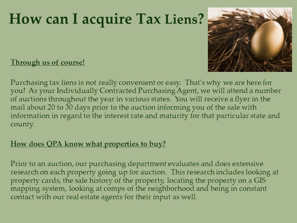 How can I acquire Tax Liens .Through us of course.