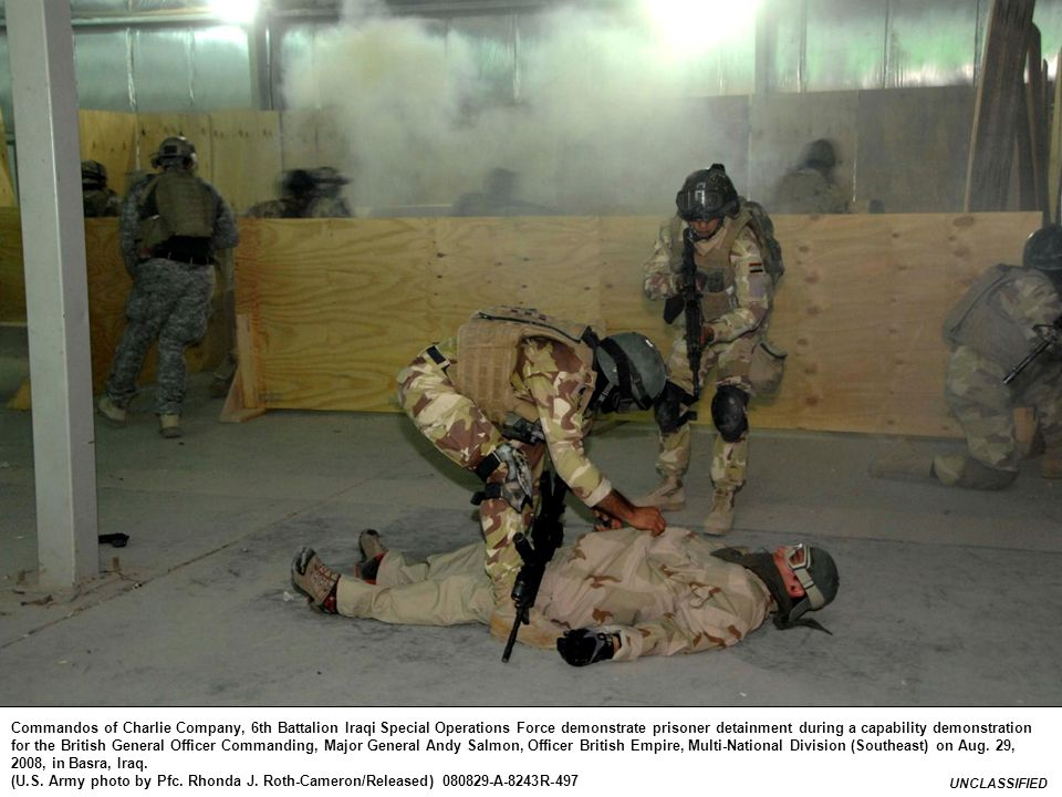 UNCLASSIFIED Commandos of Charlie Company, 6th Battalion Iraqi Special Operations Force demonstrate prisoner detainment during a capability demonstrat