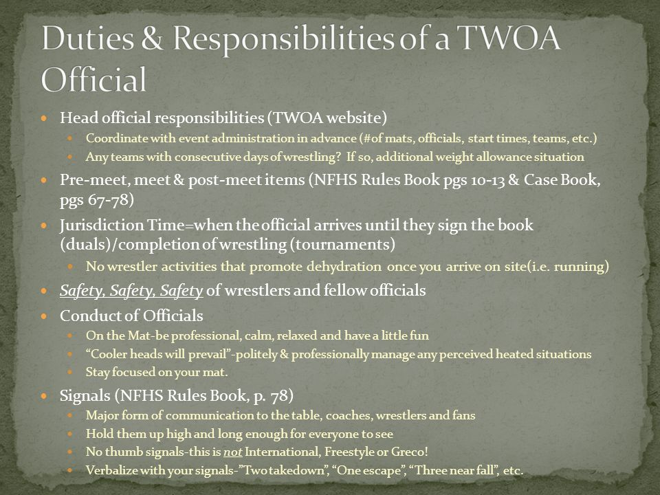 Head official responsibilities (TWOA website) Coordinate with event administration in advance (#of mats, officials, start times, teams, etc.) Any teams with consecutive days of wrestling.
