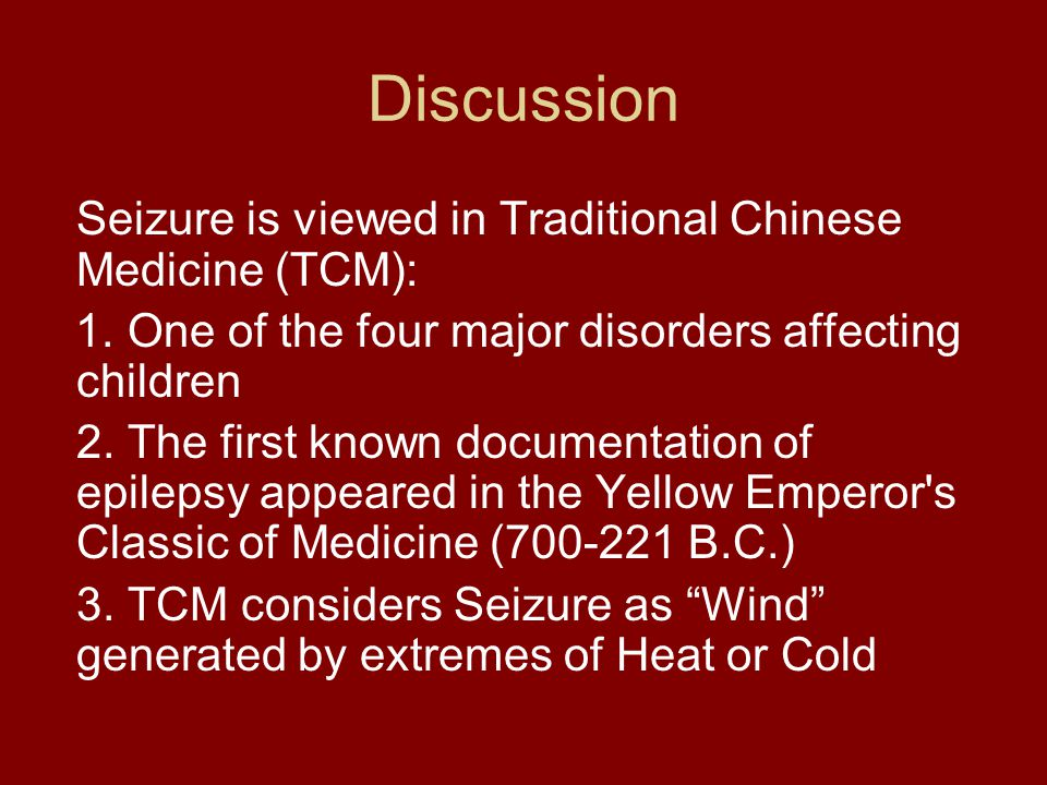 Seizure is viewed in Traditional Chinese Medicine (TCM): 1. One of the four major disorders affecting children 2. The first known documentation of epi