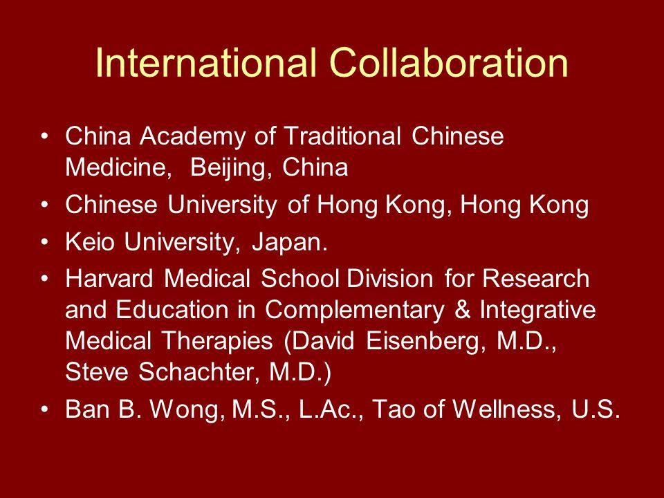 International Collaboration China Academy of Traditional Chinese Medicine, Beijing, China Chinese University of Hong Kong, Hong Kong Keio University,