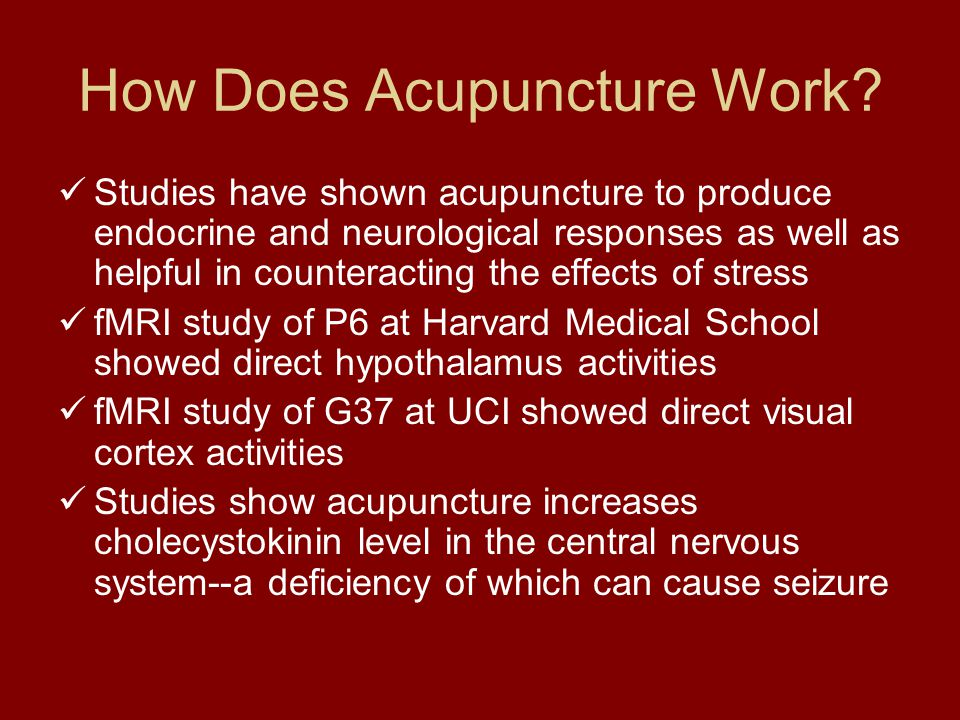 How Does Acupuncture Work? Studies have shown acupuncture to produce endocrine and neurological responses as well as helpful in counteracting the effe