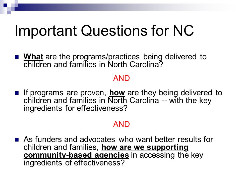 Important Questions for NC What are the programs/practices being delivered to children and families in North Carolina.