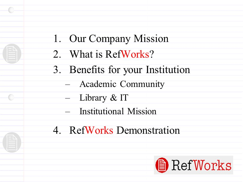 1.Our Company Mission 2. What is RefWorks. 3.