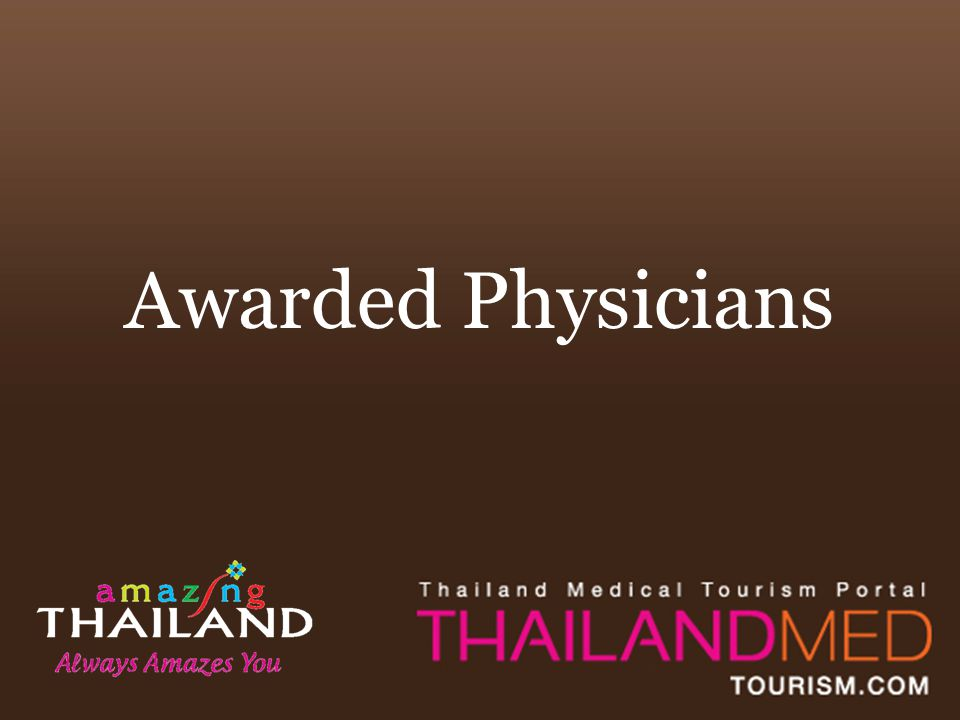 Summary Thai physicians, surgeons, and other medical professionals including academics and scientific researchers who have received local and/or international awards for outstanding services or outstanding accomplishments in the medical profession.