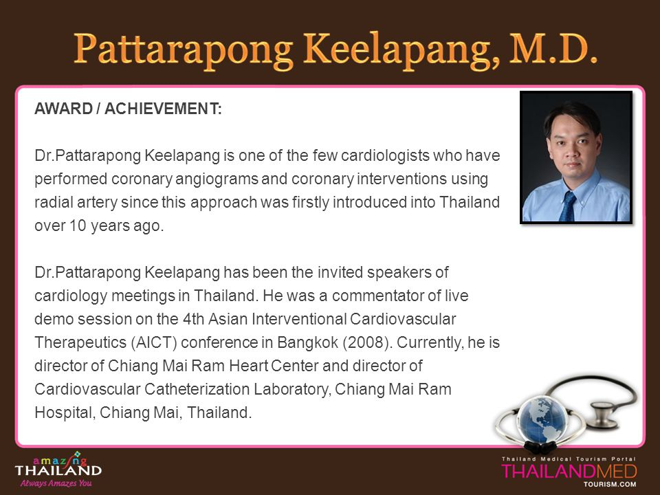 AWARD / ACHIEVEMENT: Dr.Pattarapong Keelapang is one of the few cardiologists who have performed coronary angiograms and coronary interventions using
