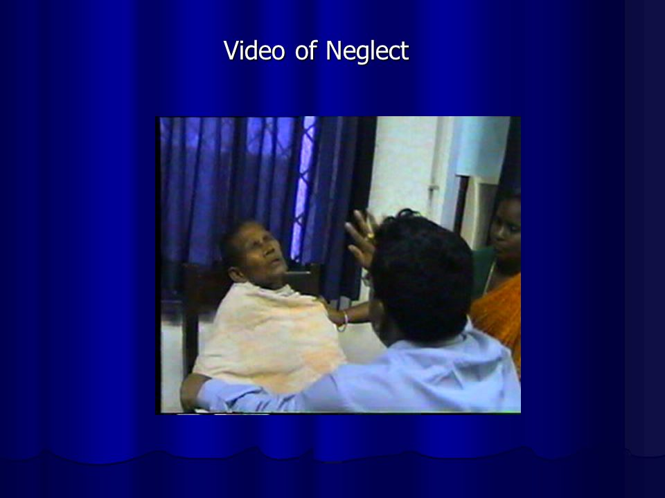 Video of Neglect