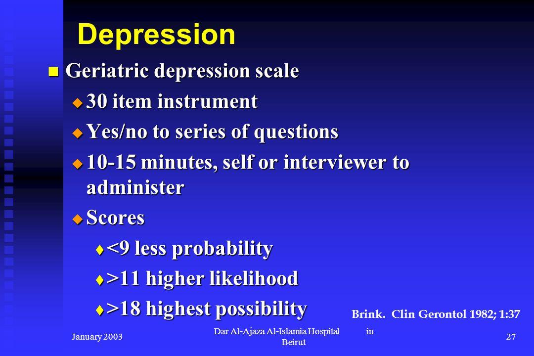 January 2003 Dar Al-Ajaza Al-Islamia Hospital in Beirut 27 Depression Geriatric depression scale Geriatric depression scale 30 item instrument 30 item