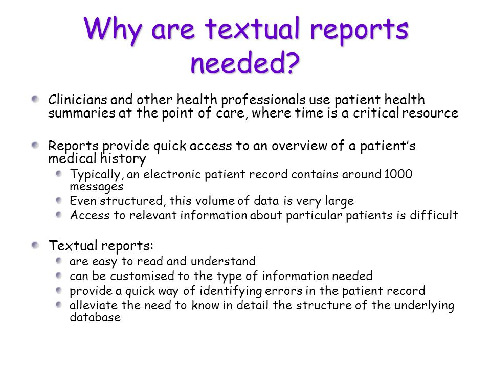 Why are textual reports needed.