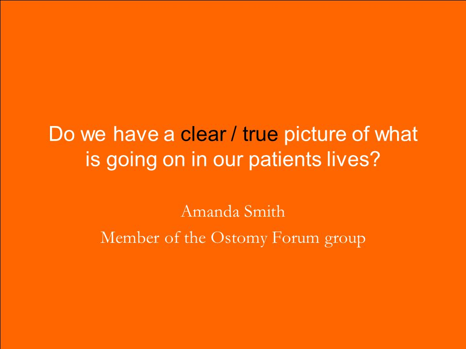 Do we have a clear / true picture of what is going on in our patients lives.