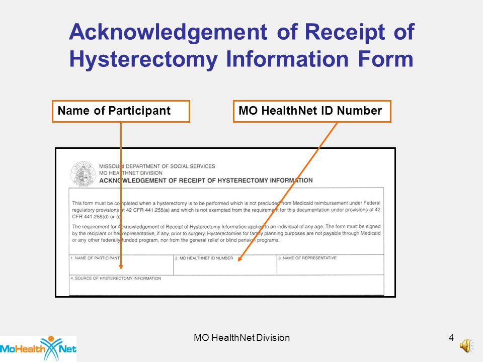 4 Acknowledgement of Receipt of Hysterectomy Information Form Name of ParticipantMO HealthNet ID Number