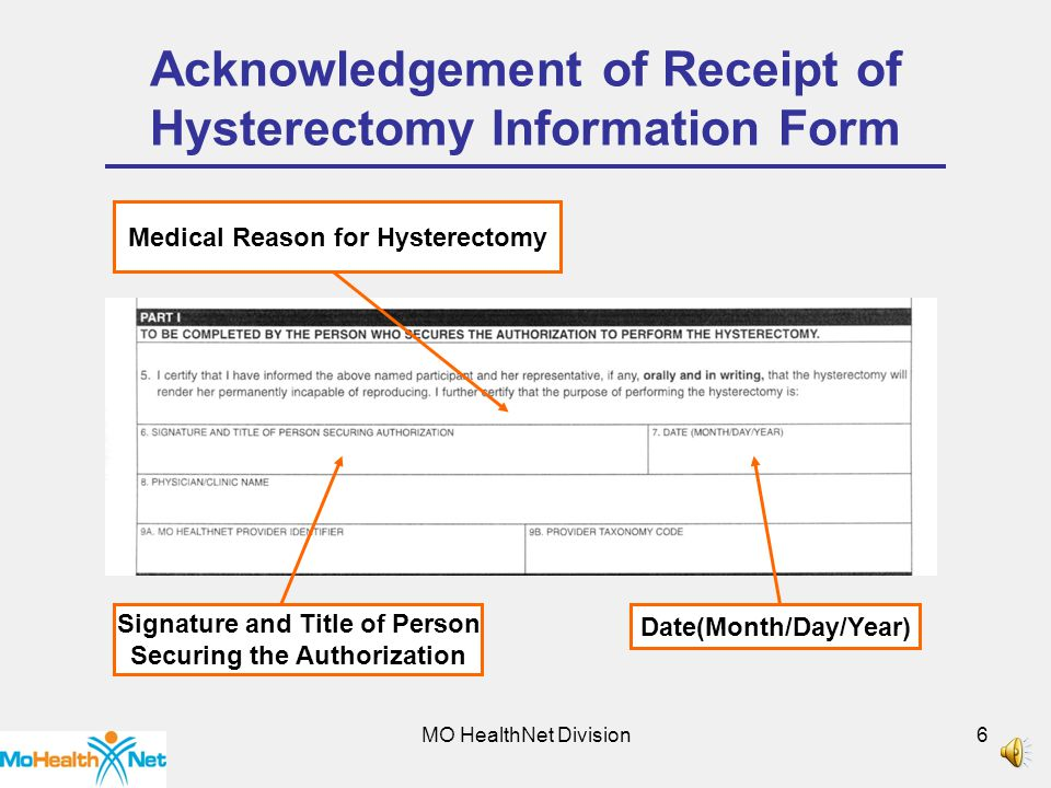 MO HealthNet Division5 Acknowledgement of Receipt of Hysterectomy Information Form Source of Hysterectomy Information Name of Representative