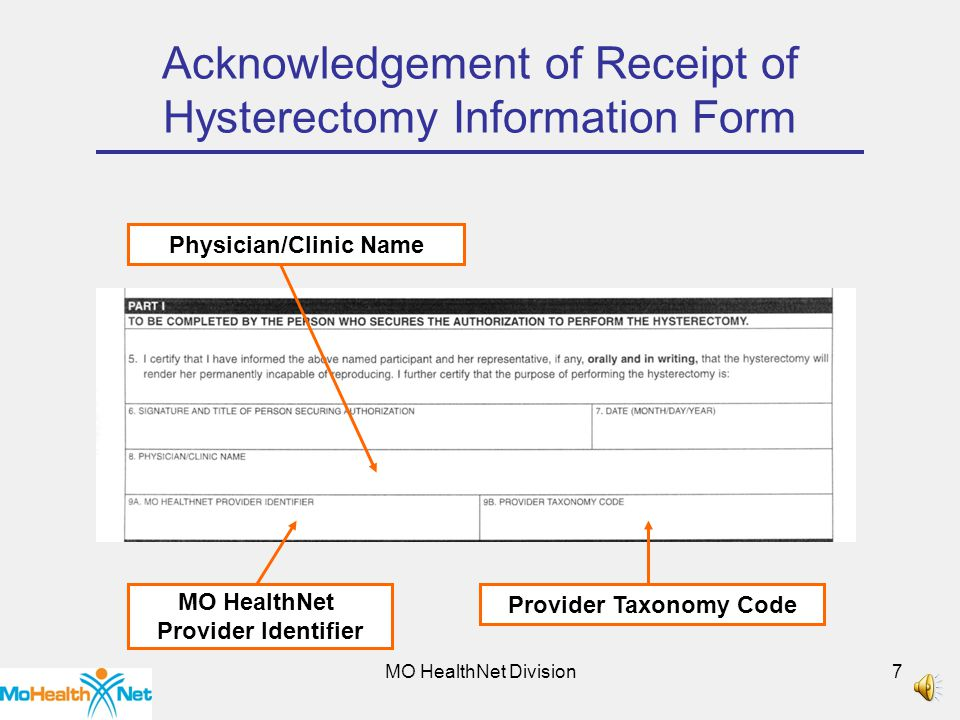 MO HealthNet Division6 Acknowledgement of Receipt of Hysterectomy Information Form Date(Month/Day/Year) Signature and Title of Person Securing the Authorization Medical Reason for Hysterectomy