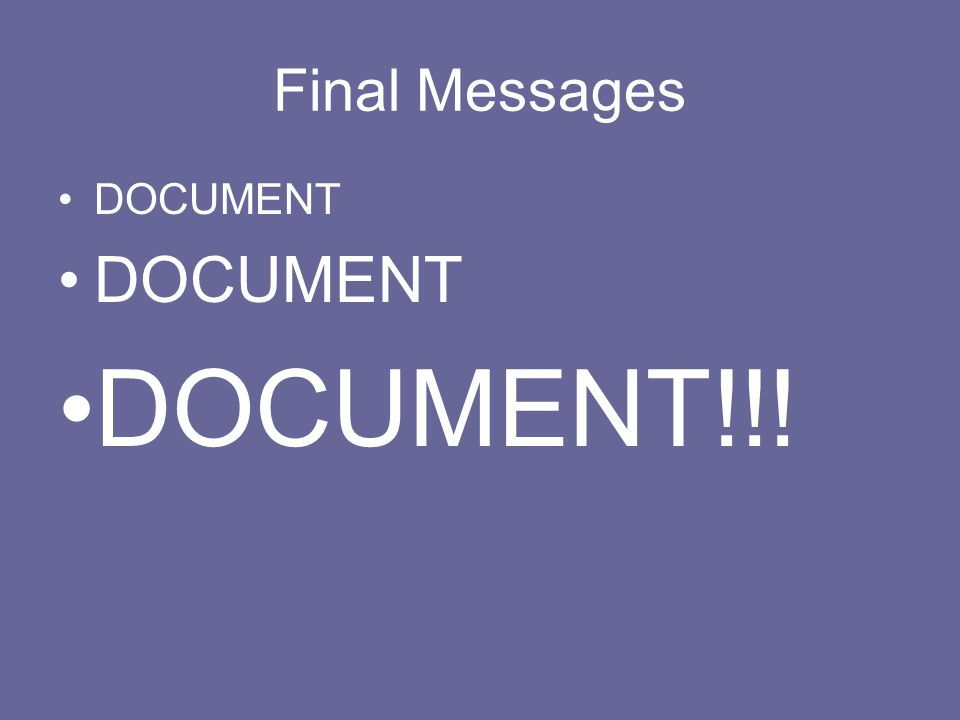 Final Messages DOCUMENT DOCUMENT!!!