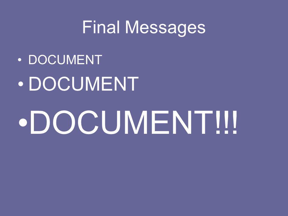 Final Messages DOCUMENT DOCUMENT!!!