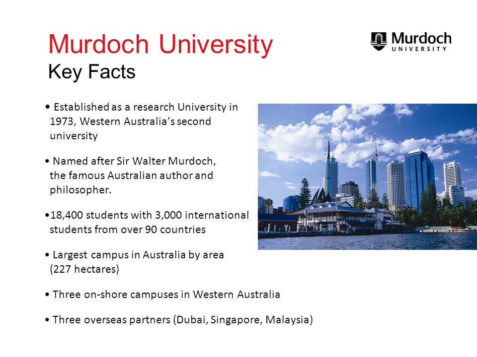 Murdoch University Key Facts Established as a research University in 1973, Western Australias second university Named after Sir Walter Murdoch, the fa