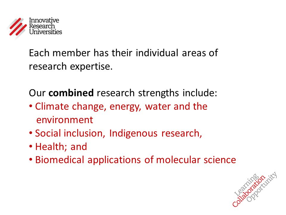 Each member has their individual areas of research expertise. Our combined research strengths include: Climate change, energy, water and the environme