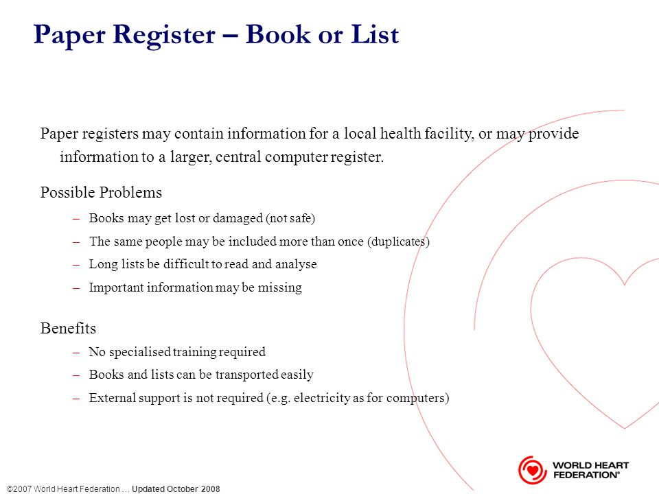 ©2007 World Heart Federation … Updated October 2008 Computer Register – Database A computer registers is called a database.