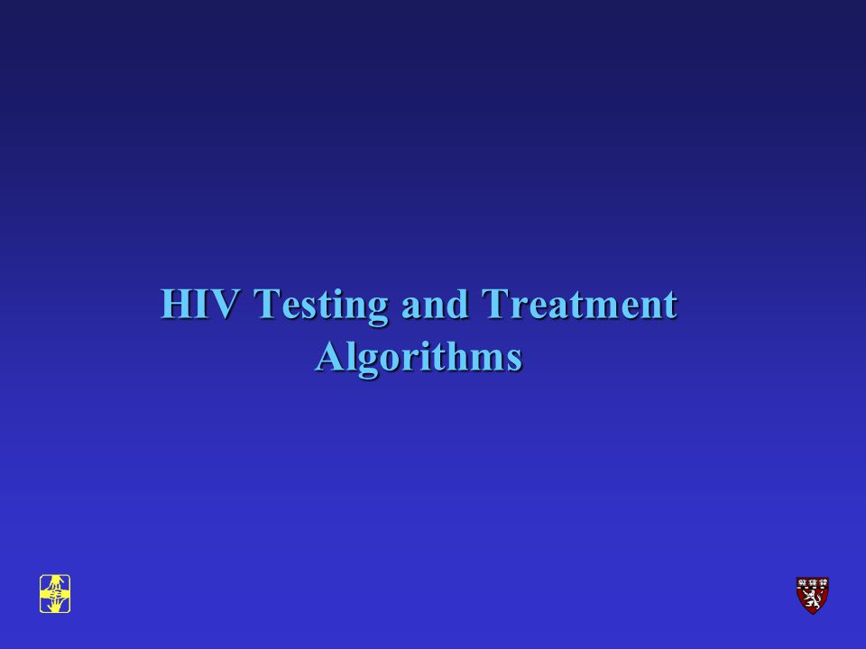 HIV Testing and Treatment Algorithms