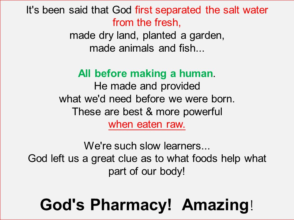 It s been said that God first separated the salt water from the fresh, made dry land, planted a garden, made animals and fish...