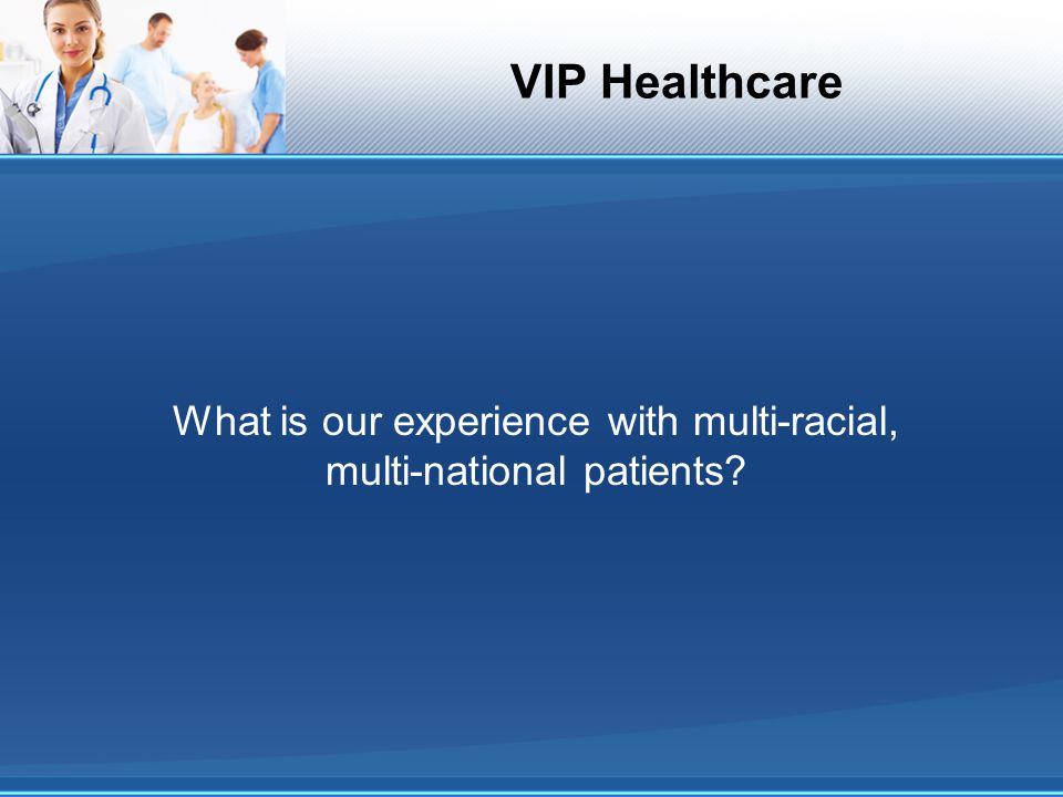 VIP Healthcare Nationality of Patients