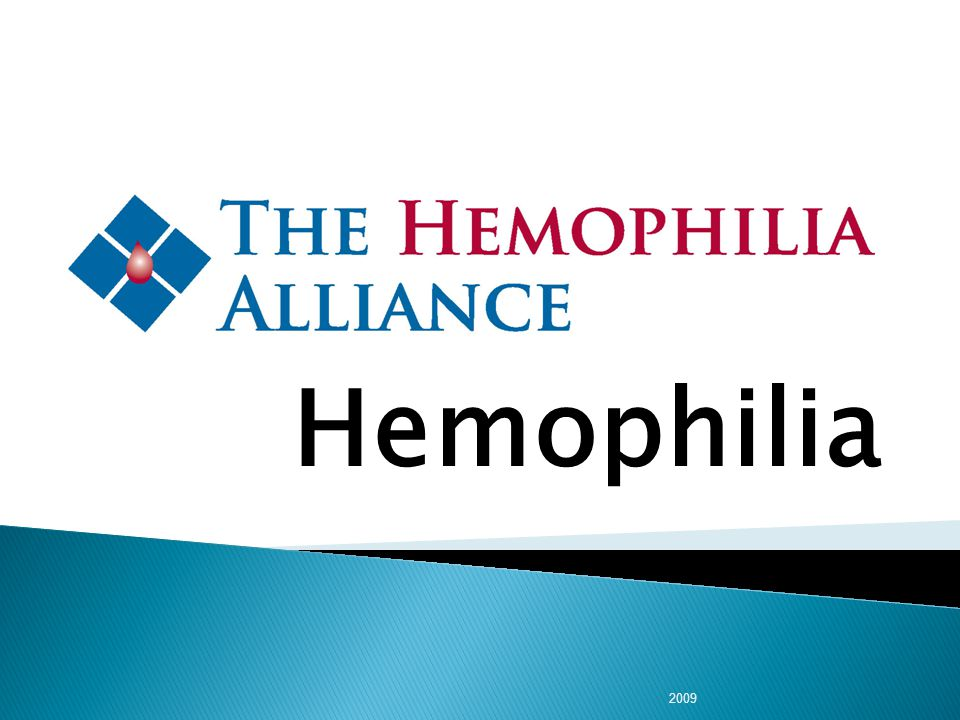 Improving quality of life …until a cure…through L ower mortality I mproved outcomes F ewer hospitalizations E ducated independent patients 2000, Soucie, et al Mortality in hemophilia 1998, Nuss et al, Medical care in hemophilia www.hemoalliance.org