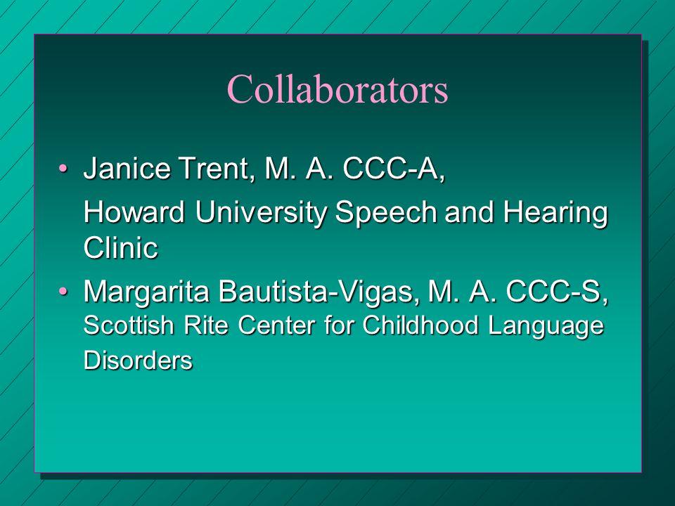 Collaborators Janice Trent, M. A. CCC-A,Janice Trent, M.