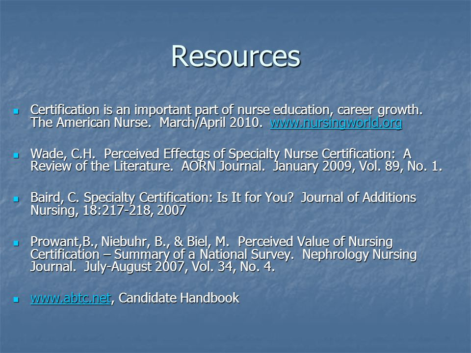 Resources Certification is an important part of nurse education, career growth.