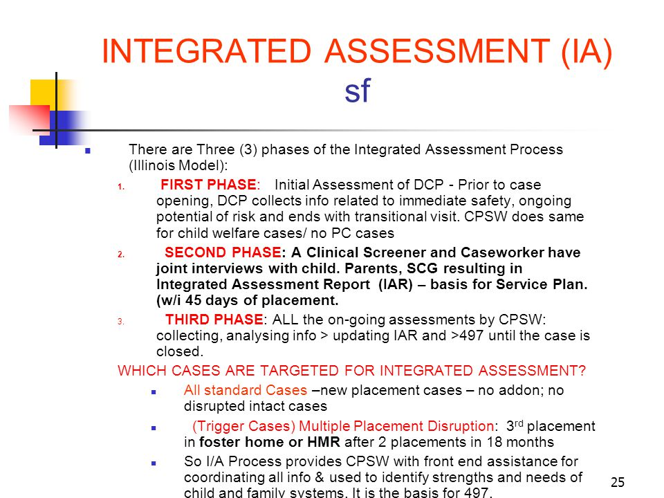 25 INTEGRATED ASSESSMENT (IA) sf There are Three (3) phases of the Integrated Assessment Process (Illinois Model): 1. FIRST PHASE: Initial Assessment