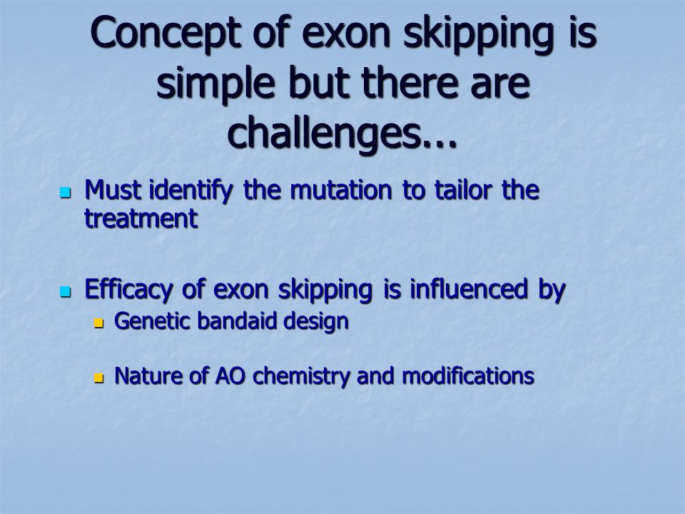 Concept of exon skipping is simple but there are challenges...